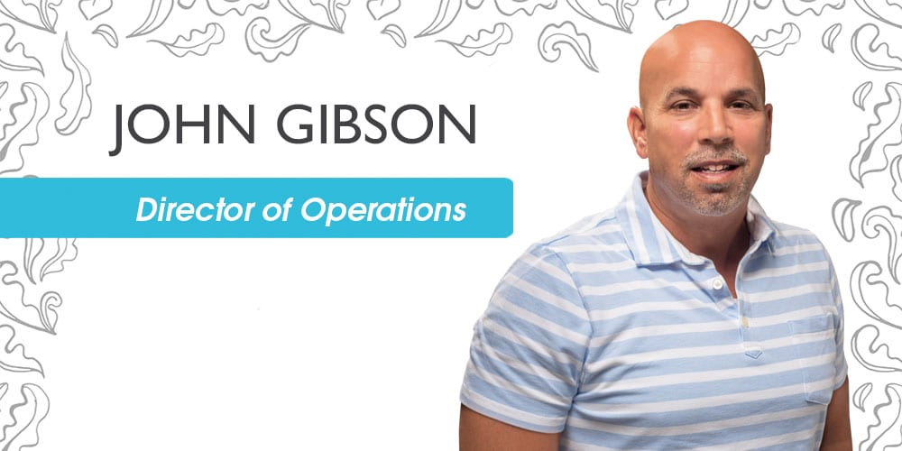 John Gibson- Director of Operations